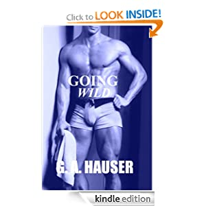 Going Wild- Book 9 in the Action! Series (MM) (BDSM) G. A. Hauser and Stacey Rhodes