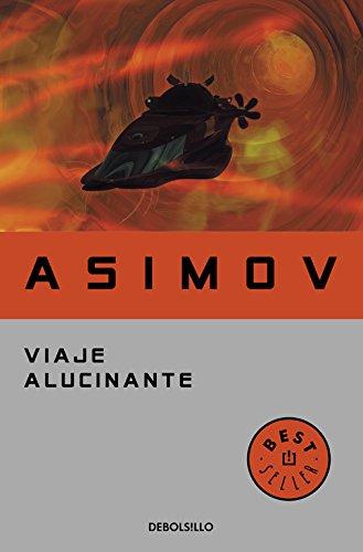 Viaje alucinante (BEST SELLER) Tapa blanda – 18 jul 2016 Isaac Asimov DEBOLSILLO 8497931416 RHM0P831416