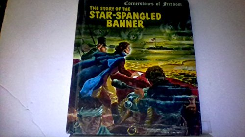 The Story of the Star-Spangled Banner (Cornerstones of Freedom)