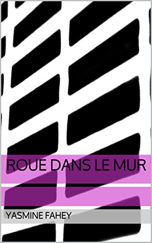 Roue dans le Mur (French Edition)