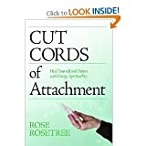 Cut Cords of Attachment: Heal Yourself and Others with Energy Spirituality (Energy HEALING Skills for the Age of Awakening)