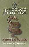 The Hoodoo Detective (A Riga Hayworth Paranormal Mystery Book 6)