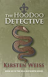 The Hoodoo Detective (A Riga Hayworth Paranormal Mystery Book 6)