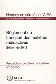 En ligne téléchargement gratuit Règlement De Transport Des Matières Radioactives, Édition De 2012: Prescriptions De Sûreté Particulières No Ssr-6 pdf epub