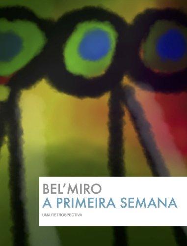 Bel'Miro - A Primeira Semana: Uma retrospectiva (Portuguese Edition)