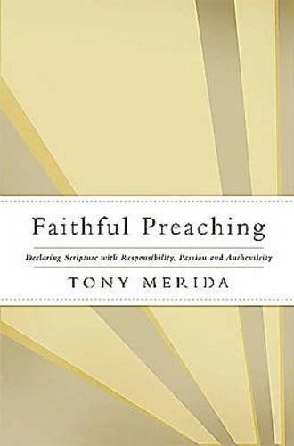 Read Online Faithful Preaching: Declaring Scripture with Responsibility, Passion, and Authenticity pdf