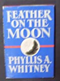 Feather on the Moon, Phyllis A. Whitney, 0385242867