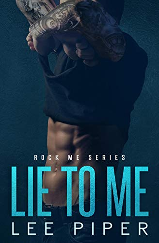 Lie to Me (Rock Me Series Book 2) (Best Way To Lie Down With Back Pain)