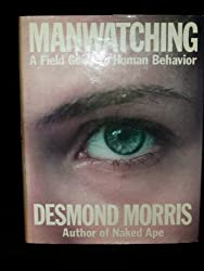 Manwatching: A Field Guide to Human Behavior