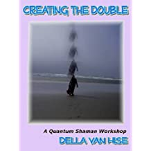 Creating the Double: Make Contact With Your Higher Self!