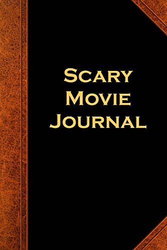 Scary Movie Journal Vintage Style: (Notebook, Diary, Blank Book) (Scary Halloween Journals Notebooks (Film Horror Halloween 2017)