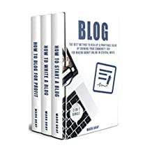 Blog: 3-IN-1 Bundle: The Best Method to Realize A Profitable Blog by Growing Your Community 10X for Making Money Online in Several Ways