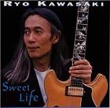 Sweet Life by Kawasaki, Ryo