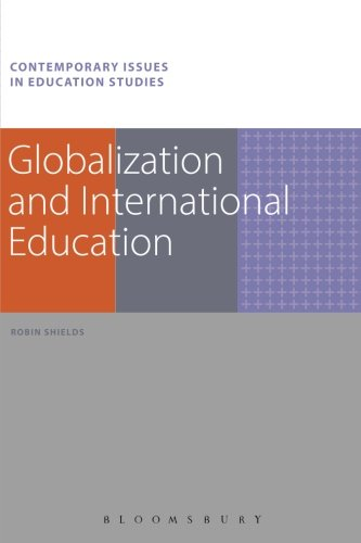 Globalization and International Education (Contemporary Issues in Education Studies)