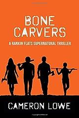 Bone Carvers (Rankin Flats Supernatural Thrillers) (Volume 4) Paperback