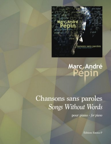 Songs Without Words / Chansons sans paroles: Compositions for the piano