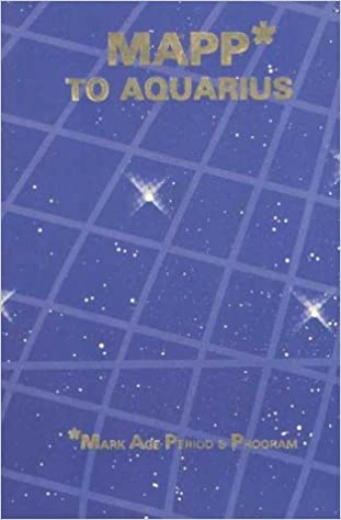 Mapp To Aquarius Mark Age Period Program Nada Yolanda 9780912322537 Amazon Com Books