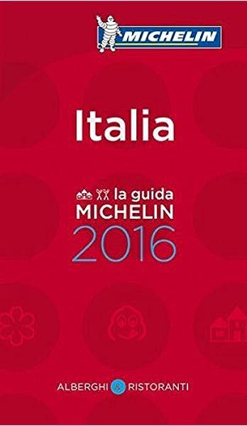 La guida MICHELIN Italia 2016 (La guía MICHELIN): Amazon.es: Vv.Aa ...
