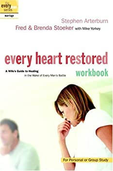 Every Heart Restored: A Wife's Guide to Healing in the Wake of a Husband's Sexual Sin (The Every Man Series) 030745942X Book Cover