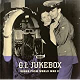 GI Jukebox - Songs From World War II