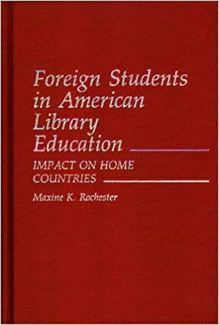 Foreign Students in American Library Education: Impact on Home Countries (Contributions to the Study of World History)