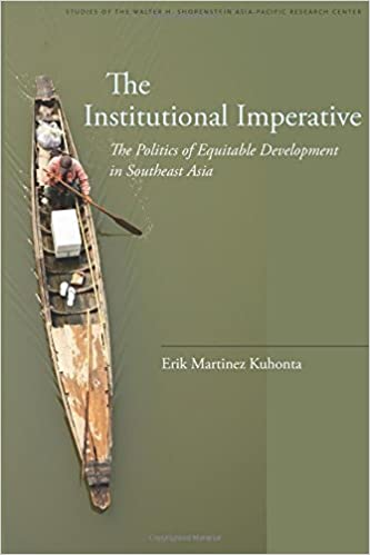 Book The Institutional Imperative: The Politics of Equitable Development in Southeast Asia (Studies of the Walter H. Shorenstein Asi) by Erik Kuhonta (2012-02-27)