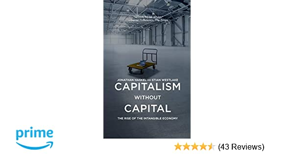 Capitalism Without Capital The Rise Of The Intangible