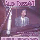 : The Wild Sound of New Orleans: The Complete 'Tousan' Sessions