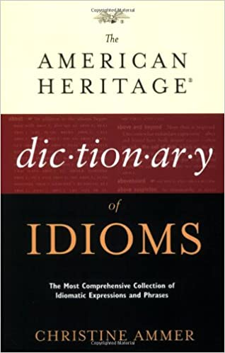 Amazon the american heritage dictionary of idioms amazon the american heritage dictionary of idioms 0046442249539 christine ammer books fandeluxe Images