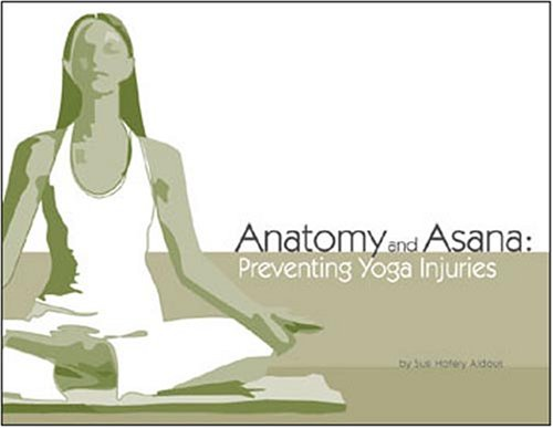 Anatomy and Asana: Preventing Yoga Injuries