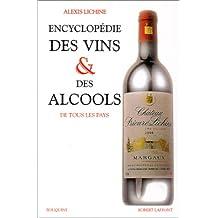 Encyclopédie des vins et des alcools: De tous les pays