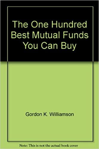 The One Hundred Best Mutual Funds You Can Buy (100 Best