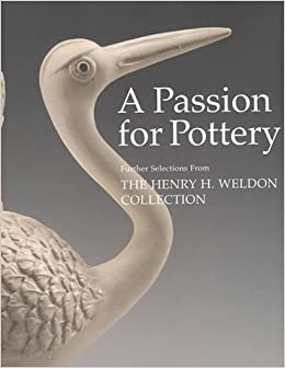 Book Passion for Pottery: Further Selections from the Henry H.Weldon Collection