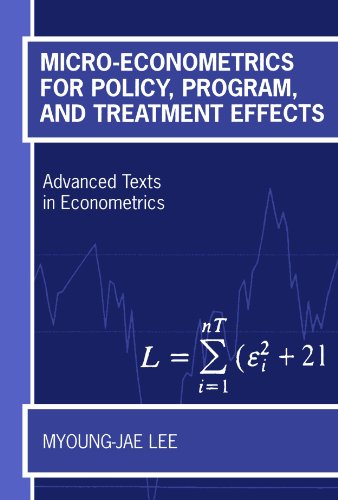 Advanced Effects - Micro-Econometrics for Policy, Program, and Treatment Effects (Advanced Texts in Econometrics)