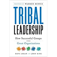 Tribal Leadership: How Successful Groups Form Great Organizations