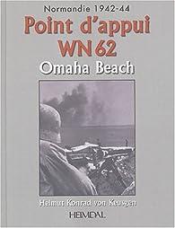 Point d'appui WN 62 : Normandie 1942-1944 Omaha Beach par Helmut Konrad von Keusgen