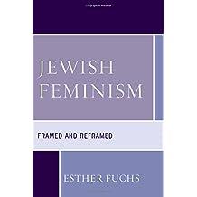 Jewish Feminism: Framed and Reframed