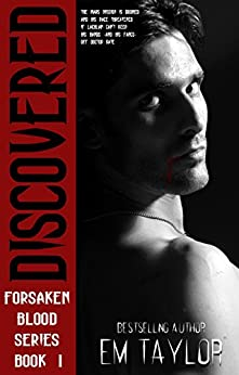 Discovered (The Forsaken Blood Series Book 1) by [Taylor, Em]