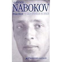 VLADIMIR NABOKOV T.01 : LES ANNÉES RUSSES
