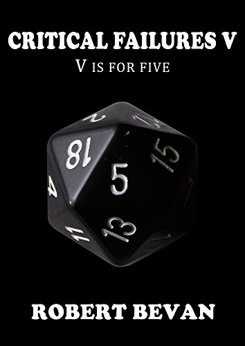 Critical Failures V (Caverns and Creatures Book 5)