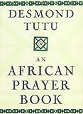 An African Prayer Book, Desmond Tutu, 0385477309