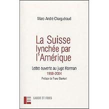Suisse lynchée par l'Amérique (La)