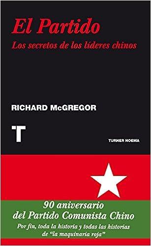 Descarga gratuita de libros de texto en pdf. El Partido: Los secretos de los líderes chinos (Noema) in Spanish PDF ePub