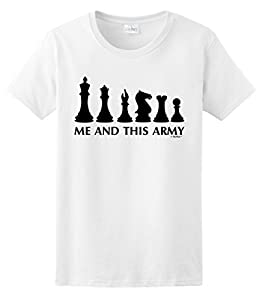 Chess Game Pieces Me and This Army Ladies T-Shirt
