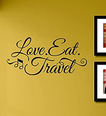 Love Eat Travel Vinyl Wall Decals Quotes Sayings Words Art Decor Lettering Vinyl Wall Art Inspirational Uplifting