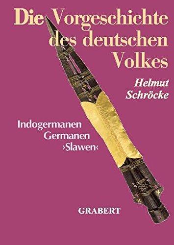 Die Vorgeschichte des deutschen Volkes: Indogermanen, Germanen, Slawen