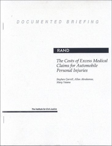 The Costs of Excess Medical Claims for Automobile Personal Injuries (Documented Briefing, Db-139-Icj)