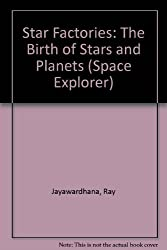 Star Factories: The Birth of Stars and Planets (Space Explorer)