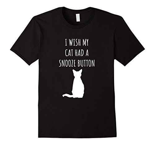I wish my cat had a snooze button - funny cat t-shirt