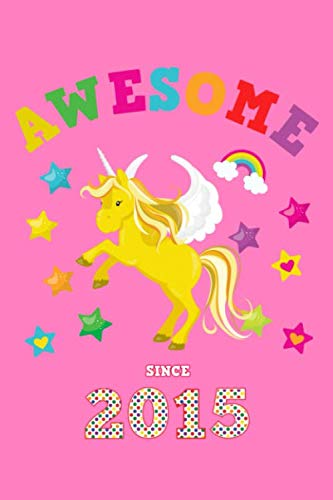 Awesome Since 2015: Unicorn 4 x 4 Quadrille Squared Coordinate Grid Paper | Glossy Magical Pink Cover for Girls Born in '15 | Math & Science Exercise ... Students | Four squares per inch graph pages